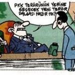 Karikatür – Türkiye'de PKK'nın yerine hemen yeni bir terör örgütü getirdiler