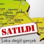 Şubat 2012 itibariyle Konya'nın 6'da 1'i satıldı