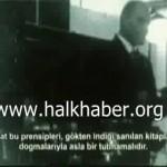 Video – Atatürk'ün Kur'an-ı Kerim'i reddettiği konuşmasından bir kesit…