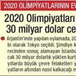 Olimpiyatları kaybetmemiz 30 milyar dolar kazanç sağladı