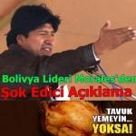 Morales uyardı; Tavuk yemeyin yoksa…
