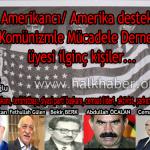 Amerikancı/ Amerika destekli Komünizmle Mücadele Derneği üyesi ilginç kişiler…
