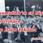 Eyyamullah'ın en büyük günlerinden İran İslam İnkılabı – Gazi DİRENEN