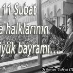 Yarın 11 Şubat – Dünya halklarının en büyük bayramı… – Hüseyin Yahya CEVHER