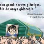 Üstad Bediüzzaman Said Nursi: Vefat eden çocuk nereye gitmişse, siz de, biz de oraya gideceğiz
