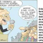 Karikatür – Kiminin mezarına karanfil kimininkine euro, dolar atılır