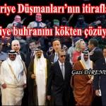 Suriye Düşmanları'nın itirafları Suriye buhranını kökten çözüyor -1- Gazi DİRENEN