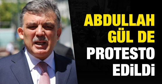 abdullah_gul_de_protesto_edildi