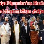 Suriye Düşmanları'nın itirafları Suriye buhranını kökten çözüyor -2- Gazi DİRENEN