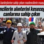 Soma'daki kardeşlerine sahip çıkan madencilerin maaşları kesildi