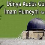 Dünya Kudüs Günü'nü İmam Humeyni(ra) ilan etmiştir – Hüseyin Yahya CEVHER