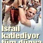 İsrail katlediyor tüm dünya seyrediyor