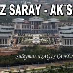 BEYAZ SARAY-AK SARAY – Süleyman DAĞISTANLI