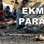 EKMEK PARASI… – Süleyman DAĞISTANLI
