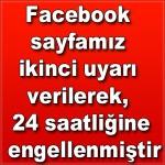 Facebook sayfamız ikinci uyarı verilerek, 24 saatliğine engellenmiştir