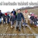 Hani herkesin tableti olacaktı? Okula bir varsalar, tablet lazım değil…