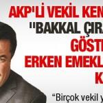 """AKP'li vekil kendini """"bakkal çırağı"""" gösterip erken emekliliği kaptı"""
