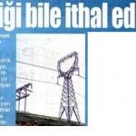 Türkiye; İran, Bulgaristan ve Yunanistan'dan elektrik ithal etti