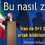 Bu nasıl zafer? İran ile 5+1 Grubu'nun ortak bildirisinin analizi… – Hüseyin Yahya CEVHER