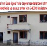 Depremzedelerden bitmemiş, elektriksiz ve susuz evler için 74000 lira istendi