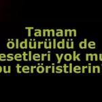Video – Halkımız öldürülen teröristlerin cesetlerini görmek istiyor