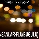 MUAMMA İNSANLAR-FLU(BUĞULU) KİŞİLİKLER – Zülfikar DOLUNAY