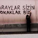 Saraylar sizin sokaklar bizim…