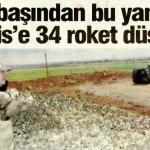 Yılbaşından bu yana Kilis'e 34 roket düştü