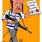 Karikatür – Türkiye ve korsan İsrail arasındaki anlaşma…