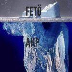 FETÖ buzdağının görünen kısmı AKP geri kalanıdır