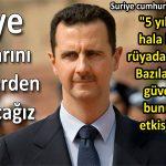 Suriye cumhurbaşkanı Beşşar Esad: Suriye topraklarını teröristlerden geri alacağız
