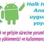 Halk Haber'in Android uygulaması yayında!