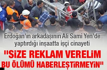 erdoganin-arkadasinin-ali-sami-yende-yaptigi-insaatta-isci-cinayeti