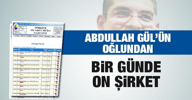 abdullah_gulun_oglundan_bir_gunde_on_sirket