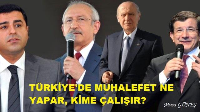 turkiyede-muhalefet-ne-yapar-kime-calisir